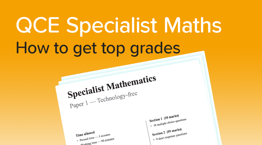Banner of How to get a 90+ in Specialist Maths! Advice from an expert student