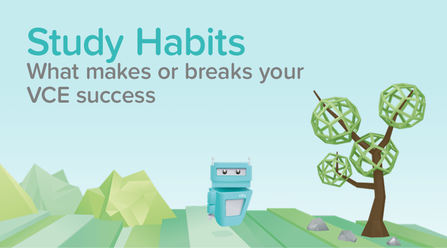 Banner of Why Making and Breaking Habits is Key to your VCE Success