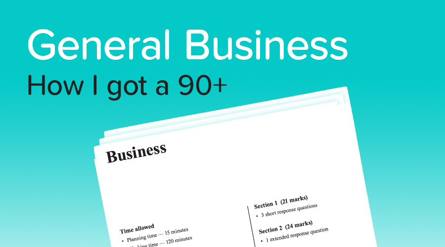 Banner of How to get a 90+ in General Business! Advice from an expert student.