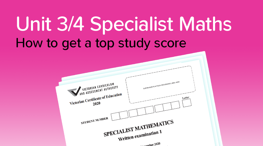 Banner of How to get a 45+ in Specialist Maths!
